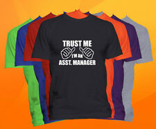 Trust Me I'm An Assistant Manager T Shirt  Career Occupation Profession Tee