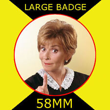 JUDGE JUDY-JUDGE JUDITH SHEINDLIN - 58MM LARGE BADGE/FRIDGE MAGNET/HANDBAG/#2