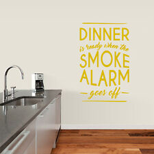 Dinner Is Ready When the Smoke Alarm Goes Off Vinyl 30-inch x 48-inch Wall Decal