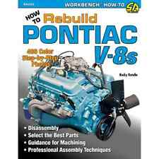 How to Rebuild Pontiac V-8s Disassembly, Best Parts, Guidance for Machining Book
