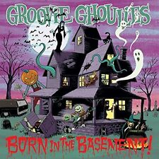 GROOVIE GHOULIES-BORN IN THE BASEMENT  CD NEW