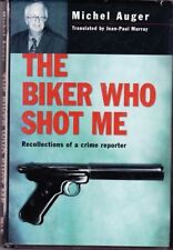 First edition.  Auger: Biker Who Shot Me: Recollections of a Crime Report 811405