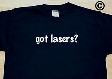 got lasers? LASER POINT TAG POINTER WEAPON FUNNY CUTE T-SHIRT TEE