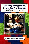 Sensory Integration Strategies for Parents: SI at Home and School (2008)LIKE NEW