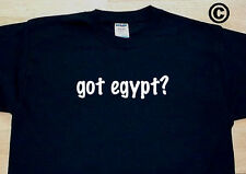 got egypt? COUNTRY FUNNY CUTE T-SHIRT TEE