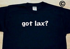 got lax? SPORTS LACROSSE FUNNY CUTE T-SHIRT TEE