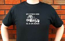 MY OTHER RIDE IS A GRADER ROAD SCRAPER CONSTRUCTION GRAPHIC T-SHIRT TEE FUNNY