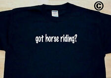 got horse riding? HORSES RACING TRAIL FUNNY CUTE T-SHIRT TEE