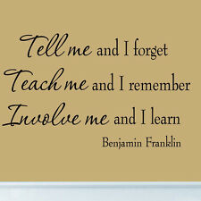 Tell Me and I Forget  Wall Quote Benjamin Franklin Educational Wall Decal Teach