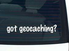 got geocaching? GEO CACHE GPS GAME FUNNY DECAL STICKER ART WALL CAR CUTE