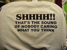 t-shirt M-3XL SHHH! Sound Nobody caring U think sarcasm
