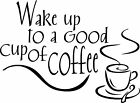 Wake up to a Good cup of Coffee Vinyl Home Wall  Free & Fast Shipping! 44 Colors
