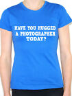 PHOTOGRAPHER - HAVE YOU HUGGED A - Photos / Camera Themed Womens T-Shirt