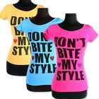 Don't Bite My Style Fashion T- Shirt in 6 Colors
