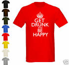 GET DRUNK AND BE HAPPY - T-SHIRT - ALL SIZES, SHIRT + PRINT COLS (Party Stag)