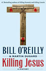 Killing Jesus by Bill O'Reilly (Church History) (Religious Studies) [Hardcover]