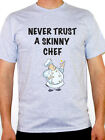 NEVER TRUST A SKINNY CHEF - Cooking / Food / Restaurant Themed Mens T-Shirt