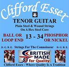 CLIFFORD ESSEX TENOR GUITAR STRINGS. TUNED D G B E. MADE IN BRITAIN.