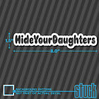 Hide Your Daughters - vinyl decal sticker funny father family race