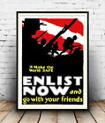Enlist now & go with friends  : Vintage War information Poster reproduction