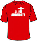 Alien Abductee T-Shirt. Abducteed UFOs Aliens Funny Gift Conspiracy X-Files Cool