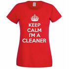 KEEP CALM I'M A CLEANER - Cleaning / Domestic / Novelty Themed Womens T-Shirt