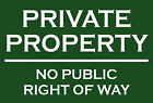 """PRIVATE PROPERTY NO PUBLIC RIGHT OF WAY"" METAL SIGN PLAQUE may be personalised"