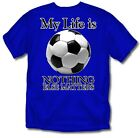 My Life is Soccer  - T-Shirt - Adult Sizes