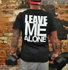 LEAVE ME ALONE T-SHIRT ,GYM WORKOUT TRAINING T SHIRT