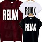 RELAX T SHIRT TOP TEE TSHIRT TUMBLR 80s FANCY DRESS HOLLYWOOD BAND SWAG GIFT NEW