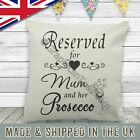 Prosecco Quote Reserved For Mum Linen Cushion Fun Mothers Day Birthday Gift Idea