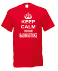 Keep Calm I'm From Basingstoke Town City Nicknames Novelty Fun T-shirt