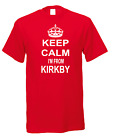 Keep Calm I'm From Kirkby Town City Nicknames Novelty Fun T-shirt