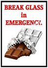 Break Glass in Emergency : Humour, Chocolate, diet, food, Poster , Wall art