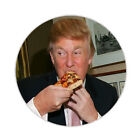 DONALD TRUMP EATING A PIZZA Button Badge 3 Sizes Pinback Lapel Pin President