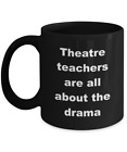 Theatre Teacher Coffee Mug Gifts – Black - All About The Drama Ceramic Cup