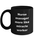Nurse Manager Coffee Mug Gifts – Black - More Like Miracle Worker Ceramic Cup