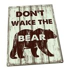 Don't Wake the Bear  Metal Sign; Wall Decor for Office or Meeting Room