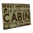 What Happens at the Cabin Stays at the Cabin Metal Sign; Decor for Ski Lodge