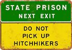 Metal Sign - Prison Ahead Do Not Pick Up Hitchhikers - Vintage Look