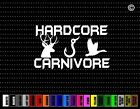 Hardcore Carnivore Funny Hunting Car Sticker Window Vinyl Decal Redneck Fishing