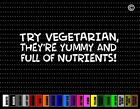 Try Vegetarian They're Yum Funny Car Sticker Window Vinyl Decal Redneck Hunting