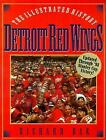 The Detroit Red Wings: The Illustrated History by Bak, Richard , Paperback $26.12 USD on eBay