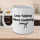 BIG (15oz) 2 Sided Less Talking More Caulking Coffee Mug image