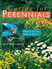Caring for Perennials: What to Do and When to Do it by Macunovich, Janet , Paper