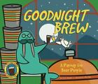 Goodnight Brew: A Parody for Beer People by Oceanak, Karla , Hardcover