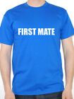 FIRST MATE - Nautical / Sailing / Humorous Themed Mens T-Shirt - Various Colours