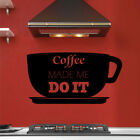 COFFEE MADE ME DO IT wall quote sticker kitchen dining room wall decal