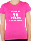 IT TOOK ME 46 YEARS - Forty Six / 46th Birthday Gift Themed Women's T-Shirt