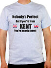 NOBODY'S PERFECT BUT IF YOU'RE FROM KENT - South East / UK Themed Mens T-Shirt